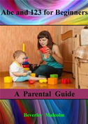 Abc And 123 For Beginners: A Parental Guide