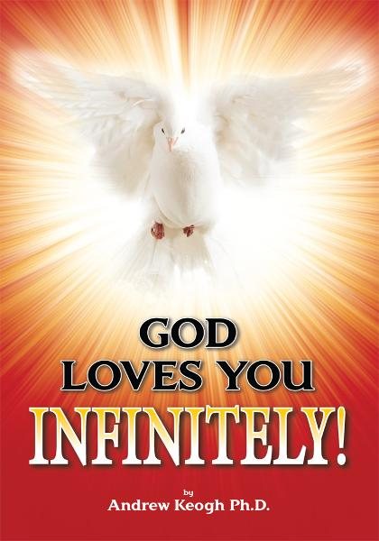 GOD LOVES YOU INFINITELY!