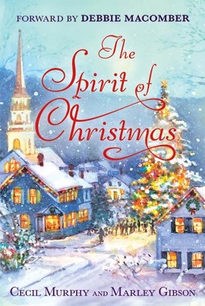 The Spirit of Christmas By: Cecil Murphey,Marley Gibson