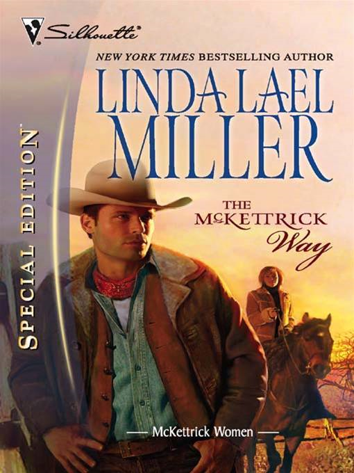 The McKettrick Way By: Linda Lael Miller