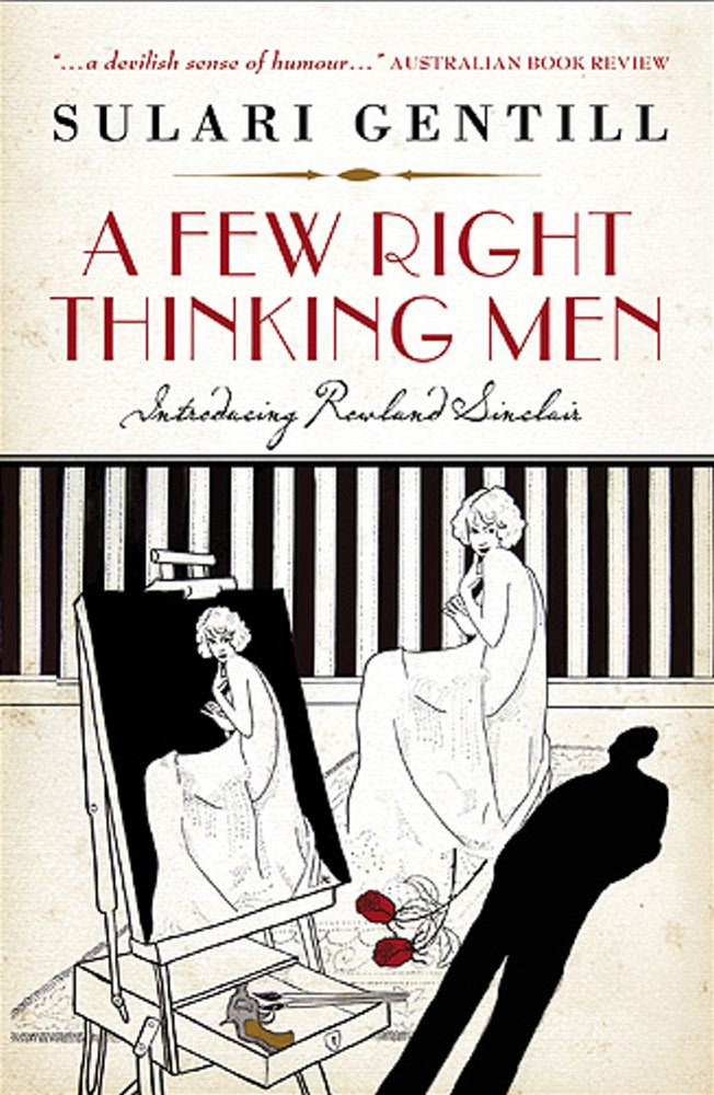 A Few Right Thinking Men By: Sulari Gentill