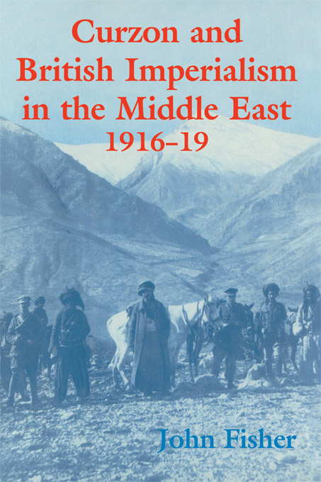 Curzon and British Imperialism in the Middle East  1916-1919