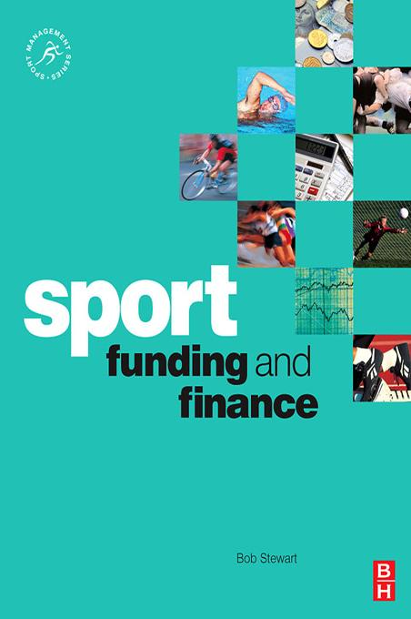 Sport Funding and Finance By: Stewart, Bob