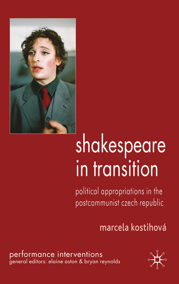 Shakespeare in Transition Political Appropriations in the Postcommunist Czech Republic
