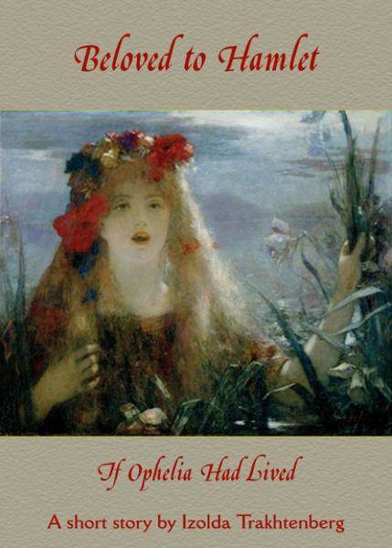 Beloved to Hamlet: If Ophelia Had Lived