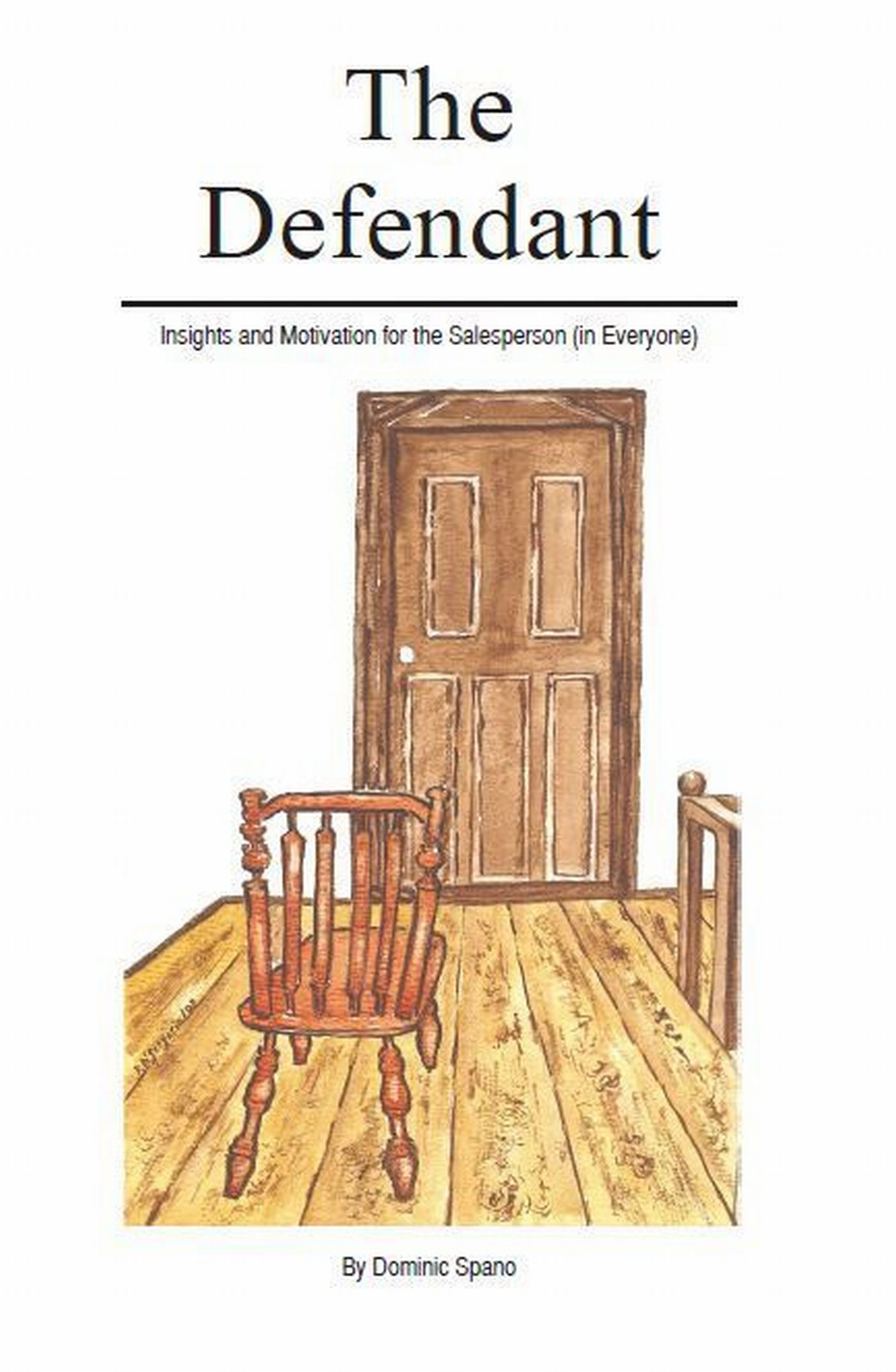The Defendant: Insights & Motivation for the Salesperson (in Everyone)