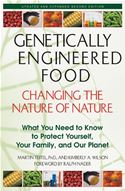 download Genetically Engineered Food: Changing the Nature of Nature: What You Need to Know to Protect Yourself, Your Family, and Our Planet book