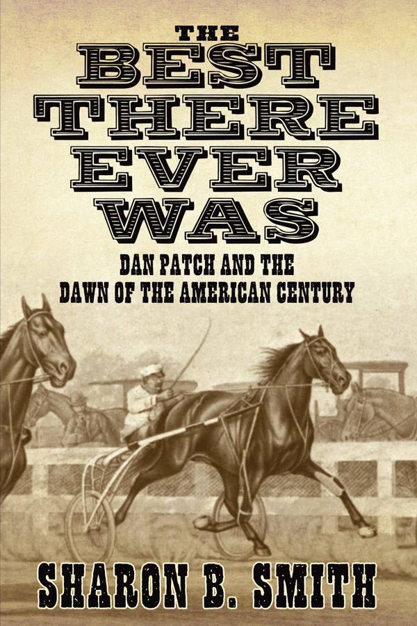 The Best There Ever Was: Dan Patch and the Dawn of the American Century