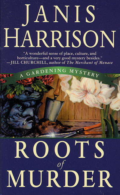 Roots of Murder By: Janis Harrison