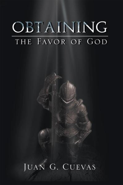 Obtaining the Favor of God By: Juan G. Cuevas