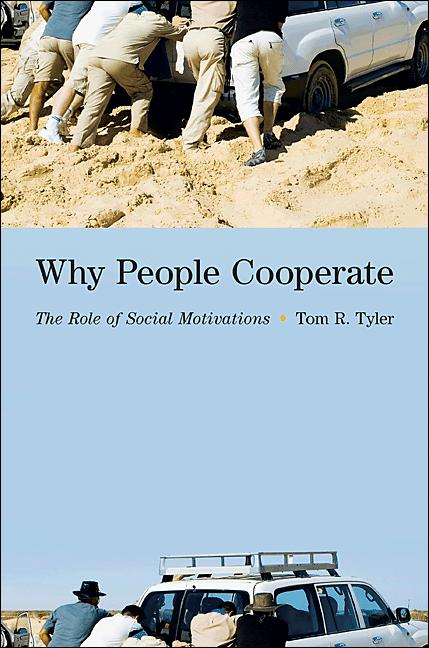 Why People Cooperate By: Tom R. Tyler