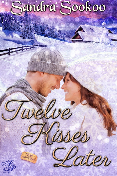 Twelve Kisses Later By: Sandra Sookoo