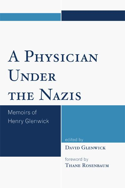 A Physician Under the Nazis By:
