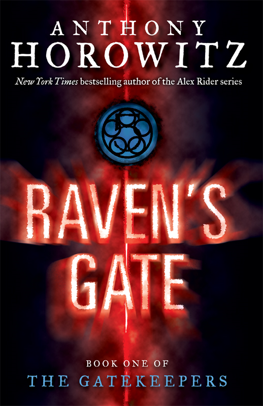 The Gatekeepers #1: Raven's Gate By: Anthony Horowitz