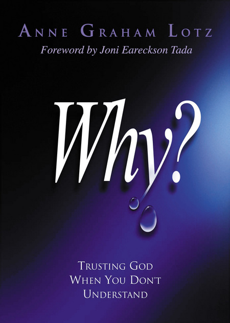 Why? By: Anne Graham Lotz