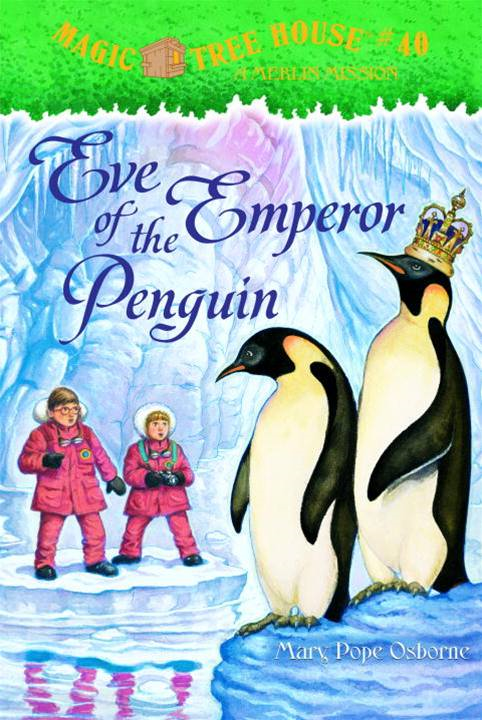 Magic Tree House #40: Eve of the Emperor Penguin