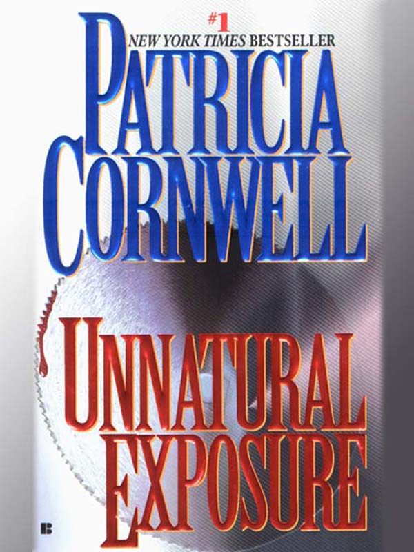Unnatural Exposure By: Patricia Cornwell