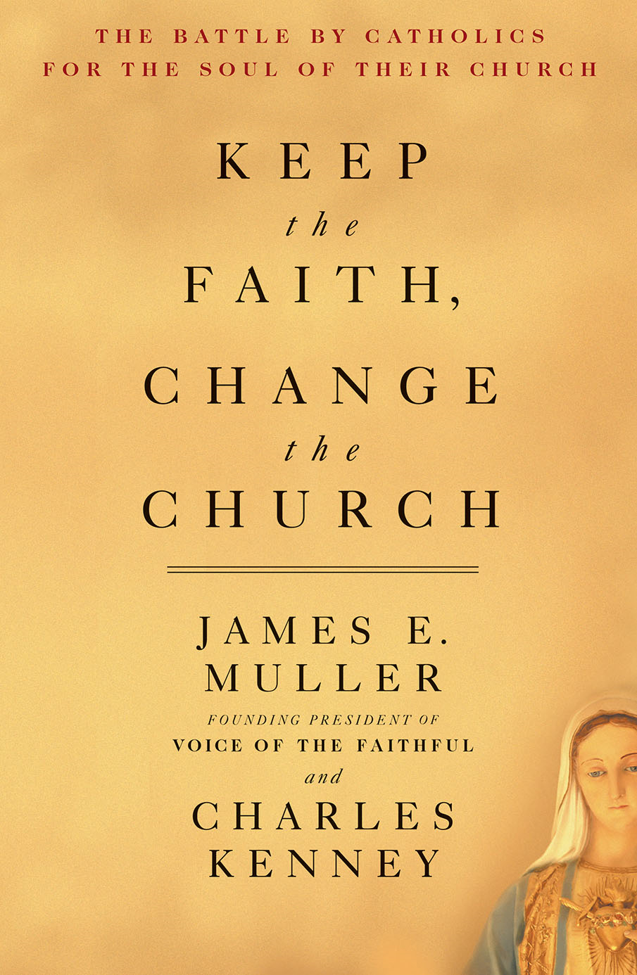 Keep the Faith, Change the Church