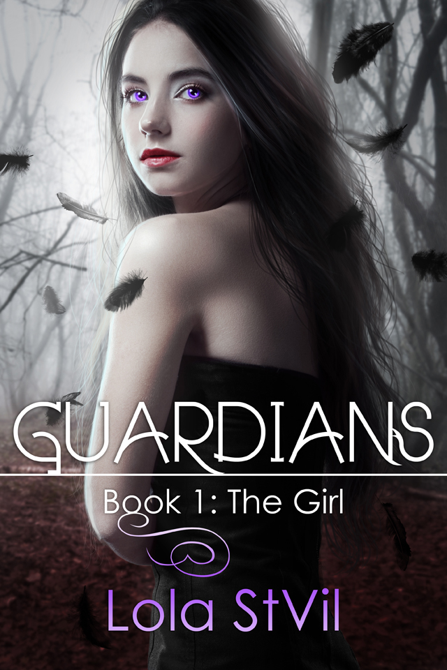Guardians: The Girl (The Guardians Series, Book 1) By: Lola StVil