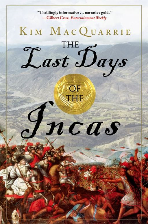 The Last Days of the Incas By: Kim MacQuarrie