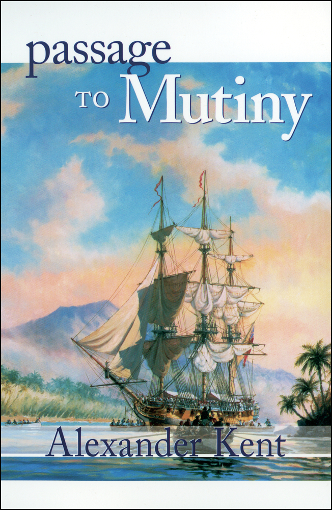 Passage to Mutiny By: Alexander Kent