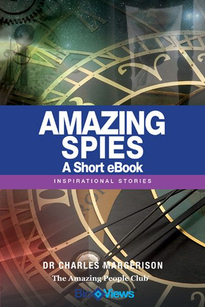 Amazing Spies - A Short eBook By: Charles Margerison