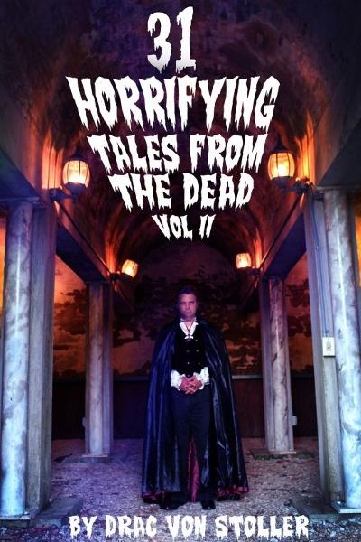 31 Horrifying Tales from the Dead Volume 2
