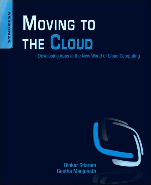 Moving To The Cloud By: Dinkar Sitaram,Geetha Manjunath