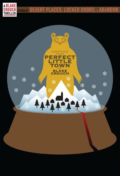 Perfect Little Town By: Blake Crouch