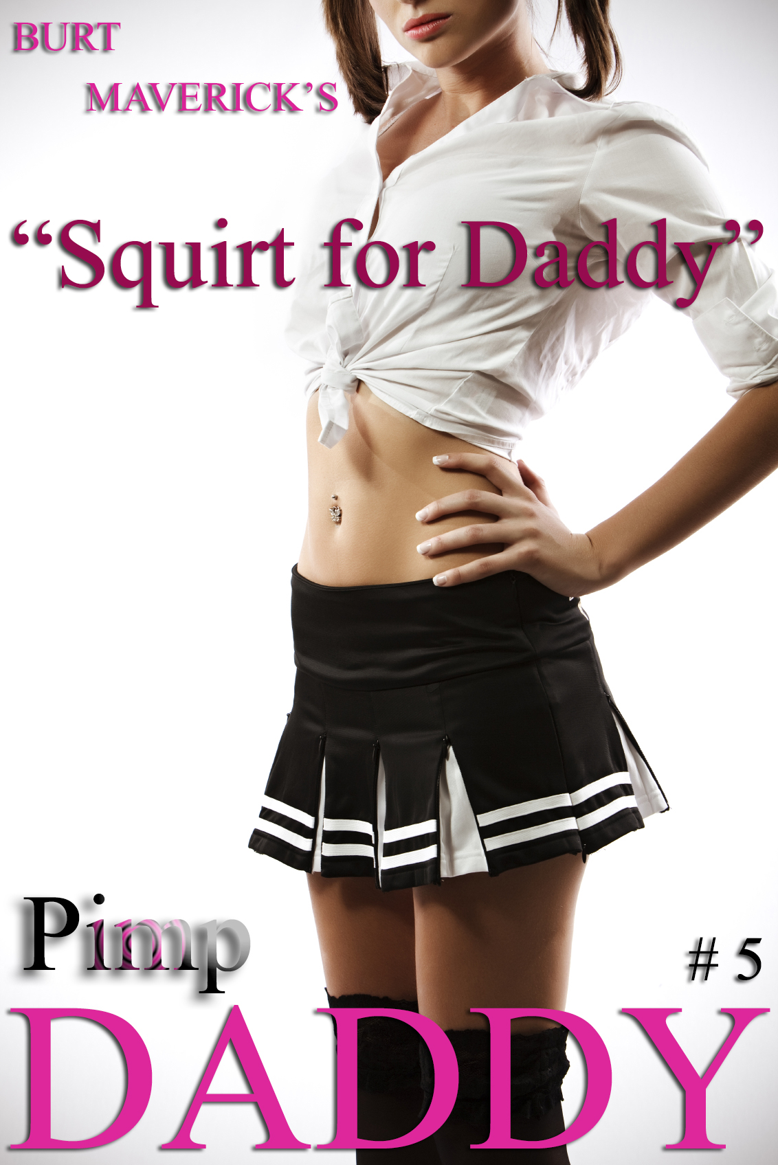 1- Pimp Daddy 5 Squirt for Daddy