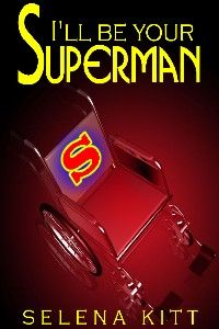 I'll Be Your Superman (An Erotic / Erotica Menage Short)