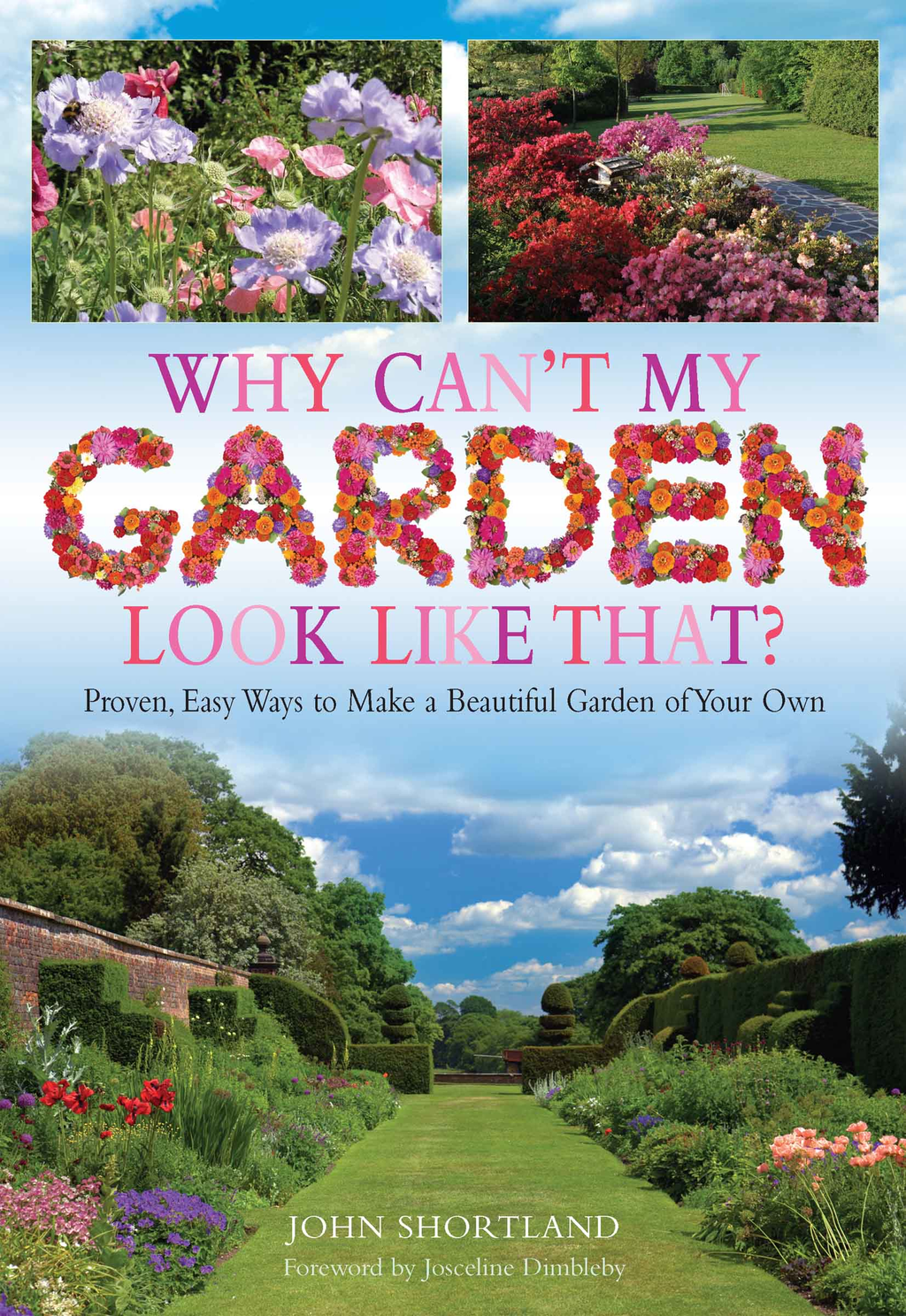 Why Can't My Garden Look Like That ? Proven,  Easy Ways To Make a Beautiful Garden