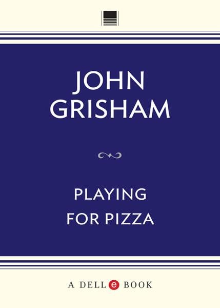 Playing for Pizza By: John Grisham