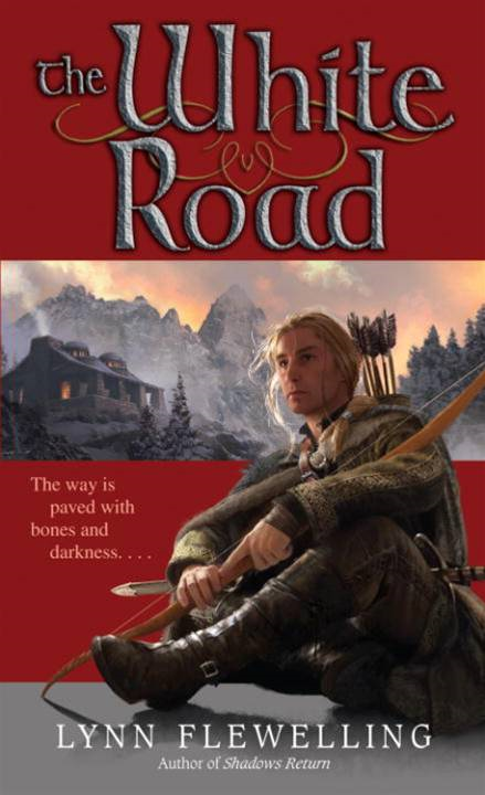 The White Road By: Lynn Flewelling