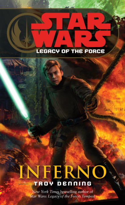 Inferno: Star Wars (Legacy of the Force) By: Troy Denning