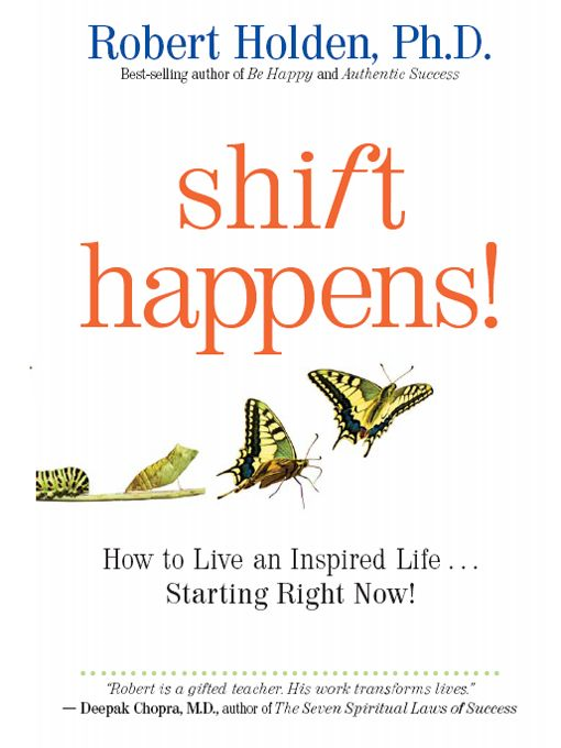 Shift Happens! By: Robert Holden