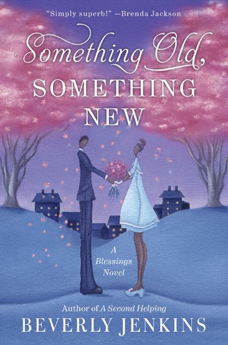Something Old, Something New By: Beverly Jenkins