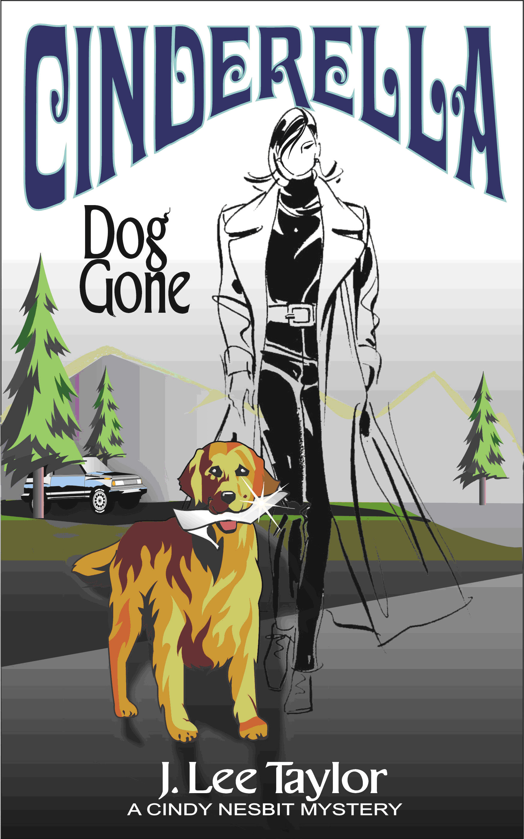Cinderella: Dog Gone, A Cindy Nesbit Mystery