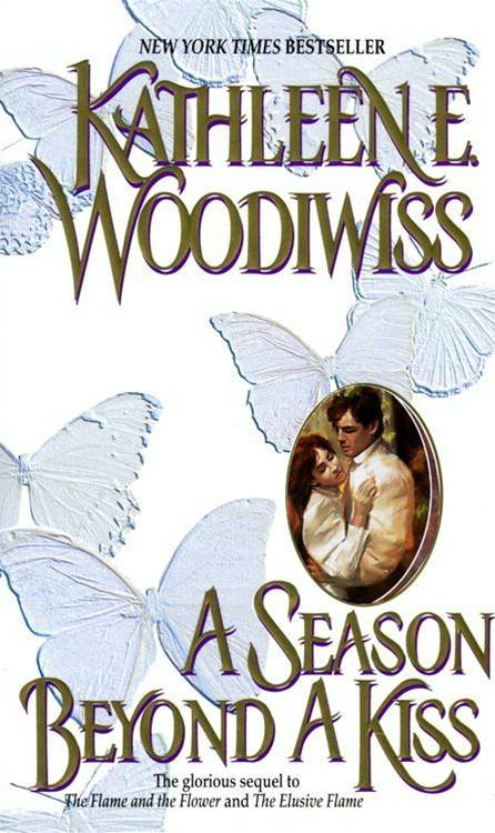 A Season Beyond A Kiss By: Kathleen E. Woodiwiss