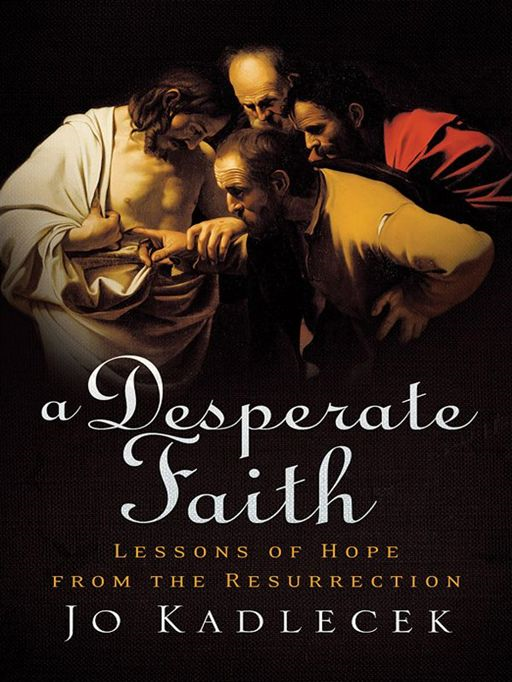 Desperate Faith, A By: Jo Kadlecek