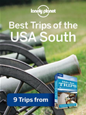 Lonely Planet Best Trips Of The Usa South: