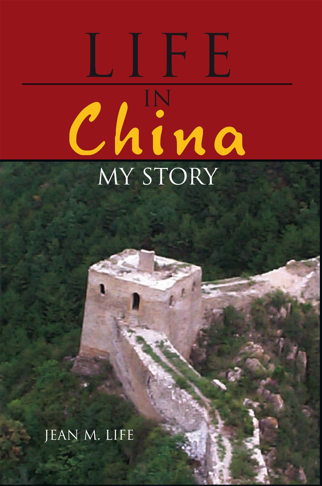 LIFE IN CHINA By: Jean M. Life