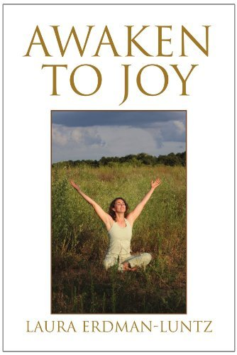 Awaken to Joy By: Laura Erdman-Luntz