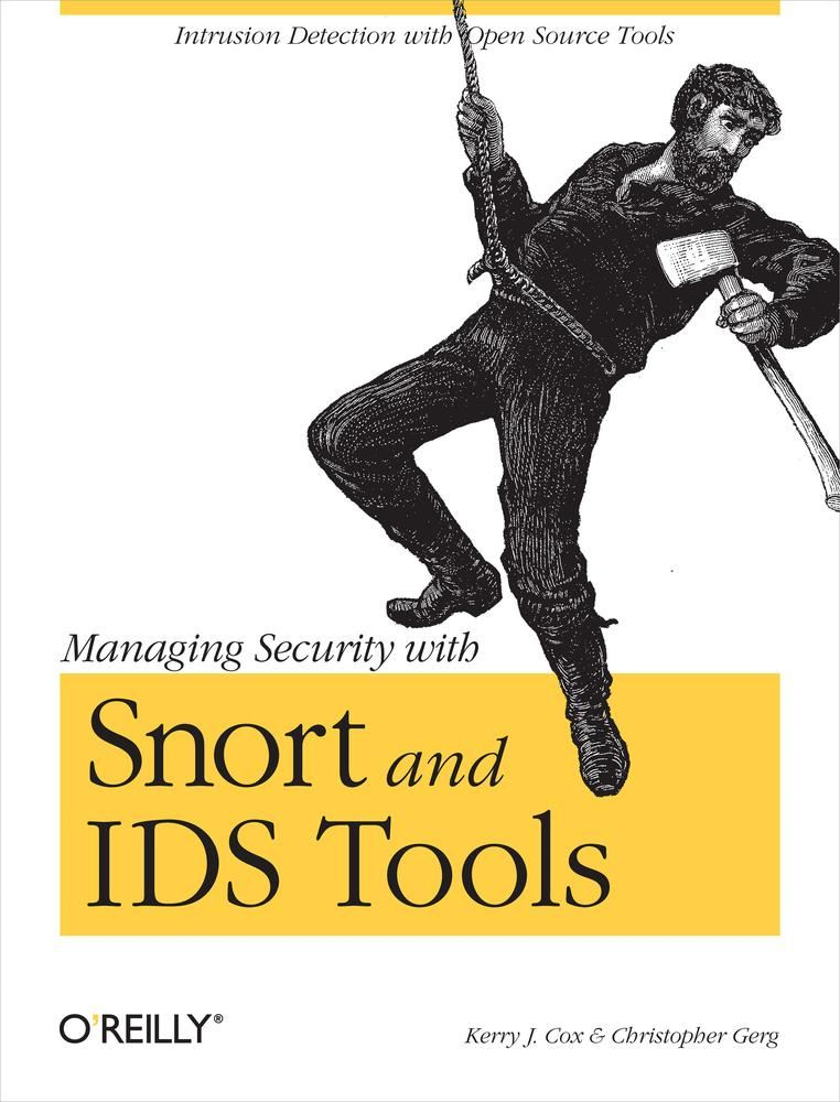 Managing Security with Snort & IDS Tools By: Christopher Gerg,Kerry J. Cox