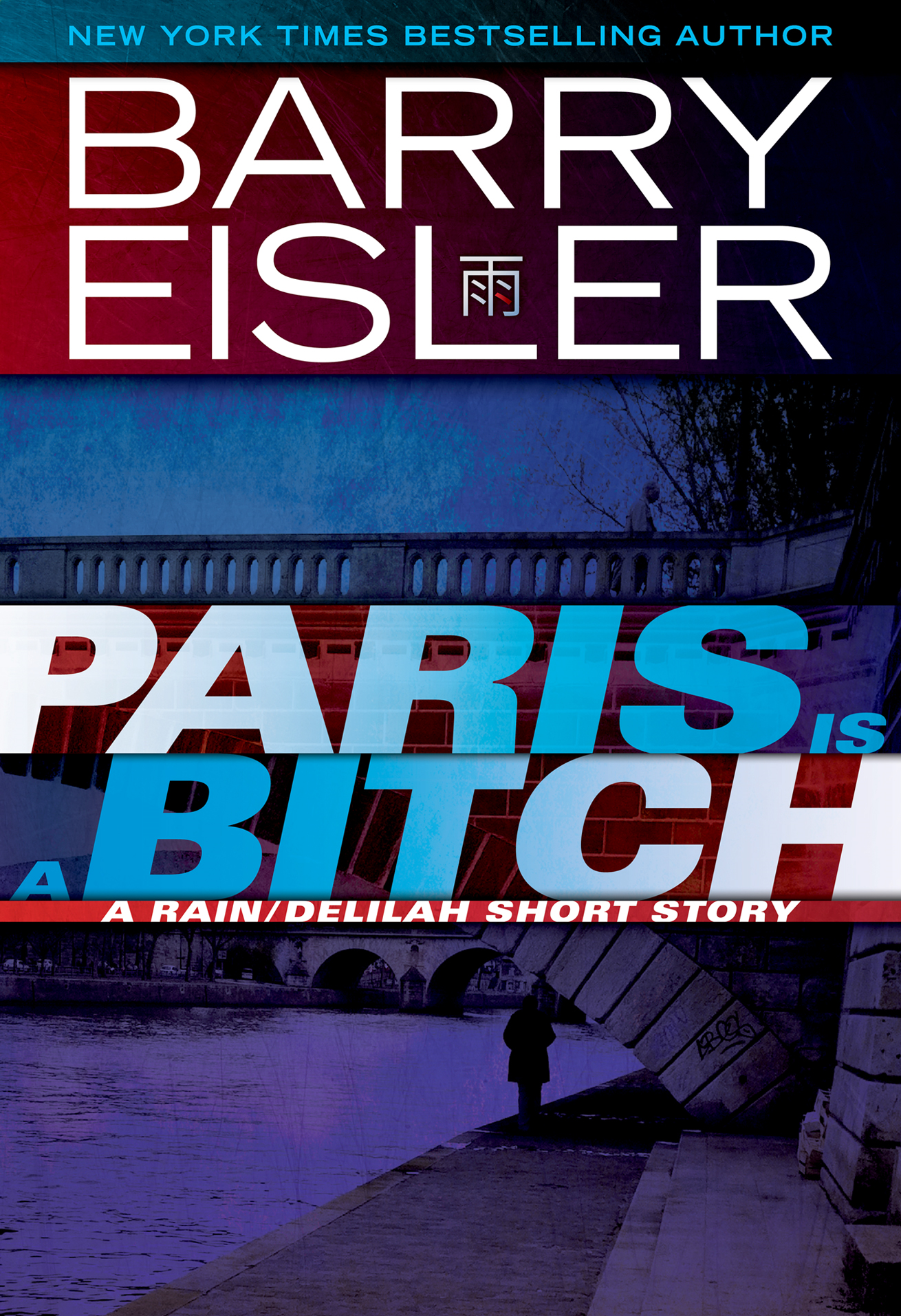 Paris Is A Bitch By: Barry Eisler