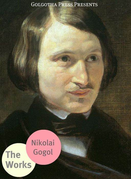 The Works Of Nikolai Gogol
