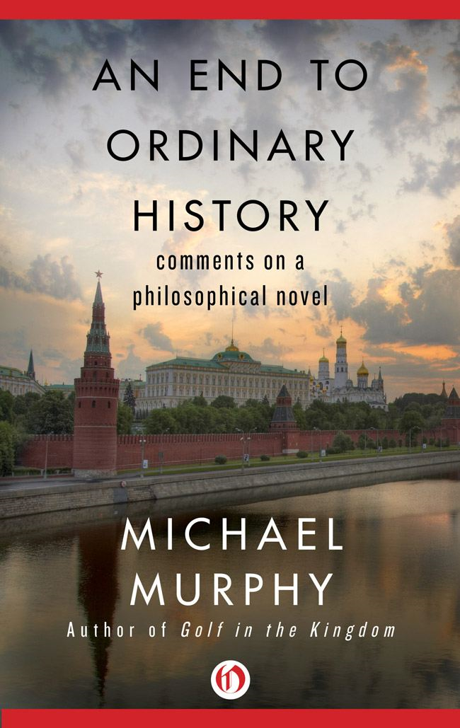 An End to Ordinary History: Comments on a Philosophical Novel By: Michael Murphy