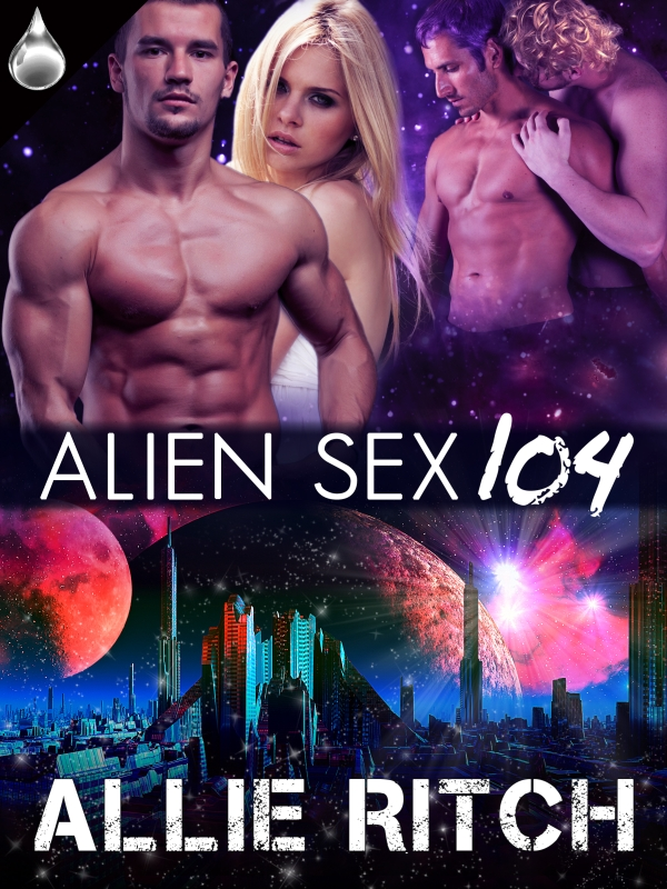 Alien Sex 104 By: Allie Ritch