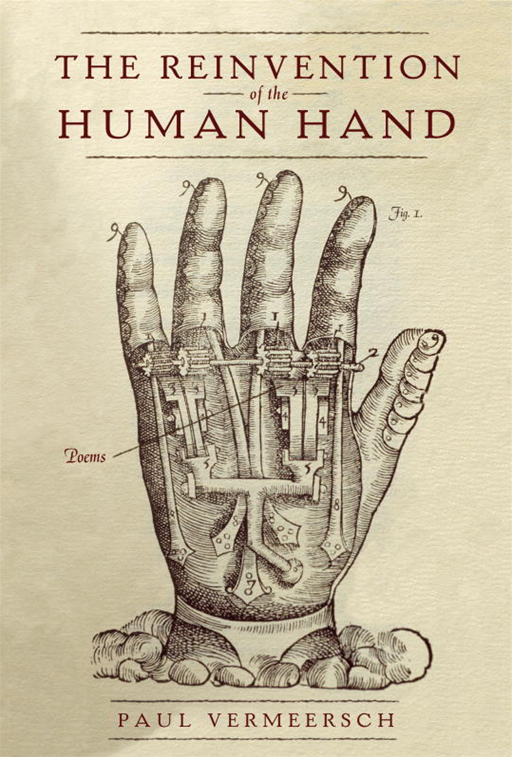 The Reinvention of the Human Hand By: Paul Vermeersch