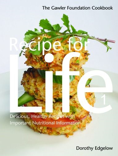 Recipe for Life [Part 1]: The Gawler Foundation Cookbook